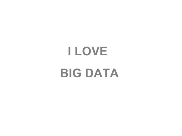 I LOVEBIG DATA
