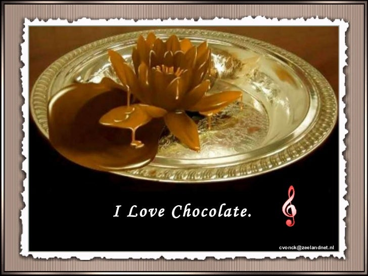 I Love Chocolate. [email_address]