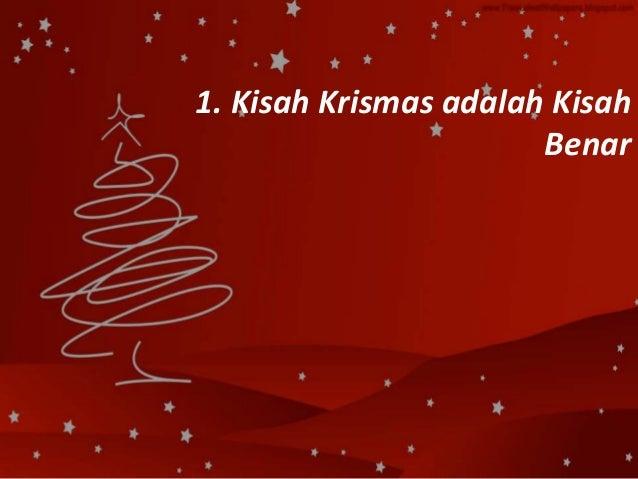 1. Kisah Krismas adalah Kisah Benar