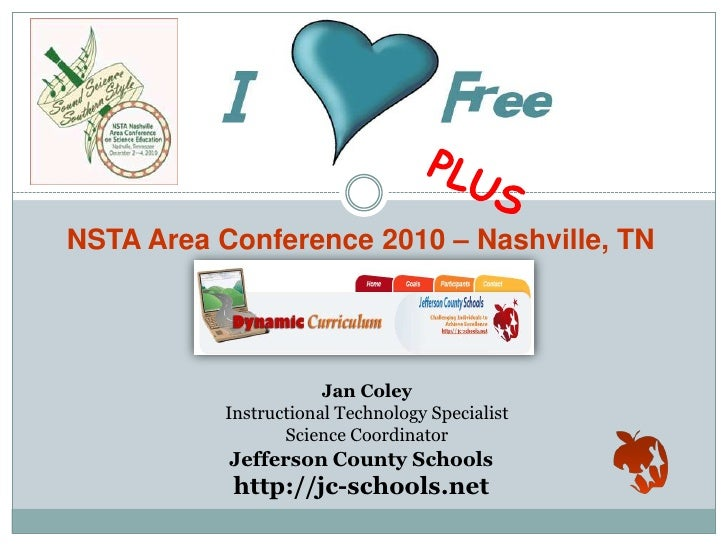 NSTA Area Conference 2010 – Nashville, TN                       Jan Coley           Instructional Technology Specialist   ...