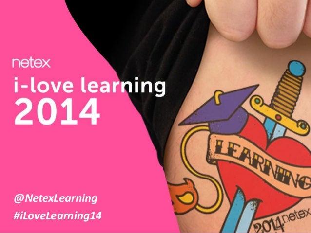 @NetexLearning #iLoveLearning14