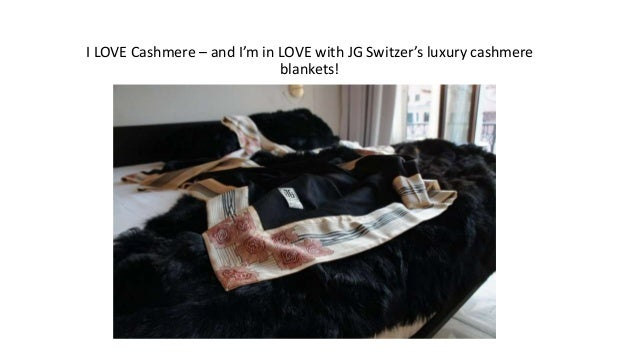 I LOVE Cashmere – and I'm in LOVE with JG Switzer's luxury cashmere blankets!