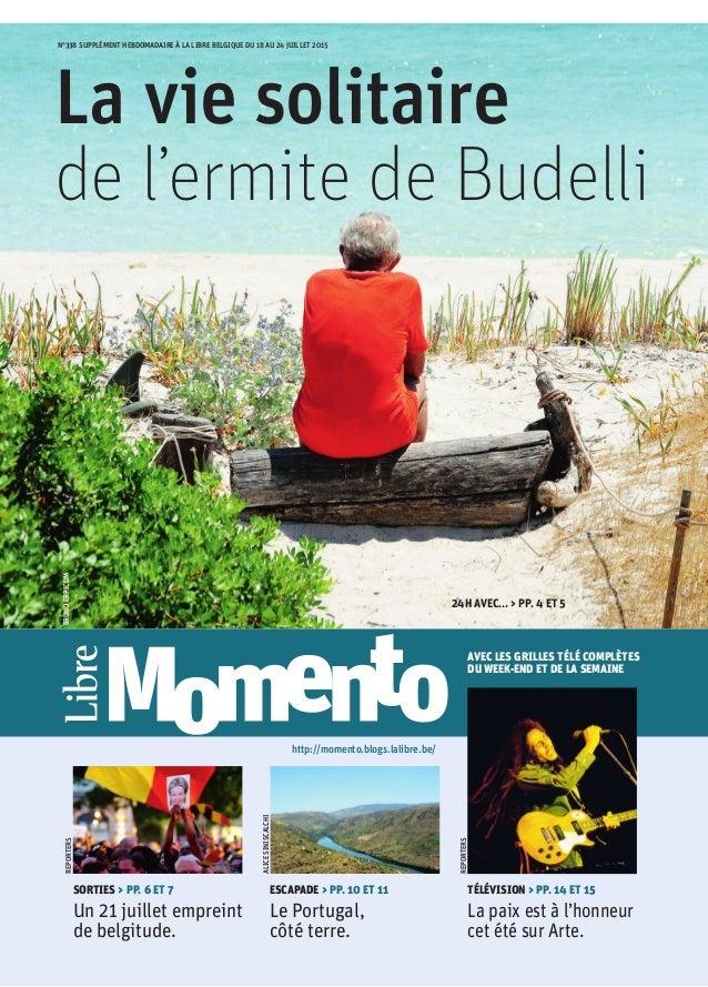 REPORTERS SORTIES > PP. 6 ET 7 Un 21 juillet empreint de belgitude. ALICESINISCALCHI ESCAPADE > PP. 10 ET 11 Le Portugal, ...