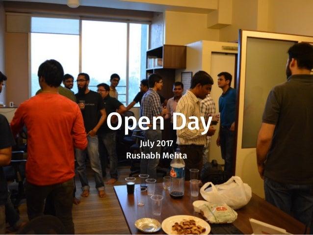Open Day July 2017 Rushabh Mehta