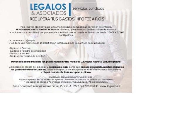 Para nuevos clientes y para un número limitado de hipotecas por orden de entrada, LE REALIZAMOS ESTUDIO GRATUITO de la hip...
