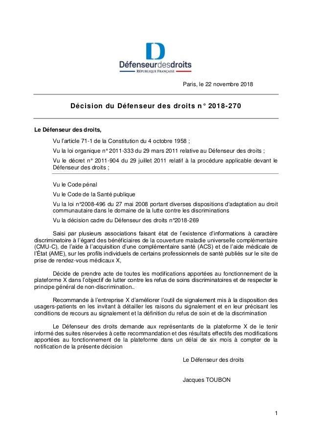 1 Paris, le 22 novembre 2018 Décision du Défenseur des droits n° 2018-270 Le Défenseur des droits, Vu l'article 71-1 de la...