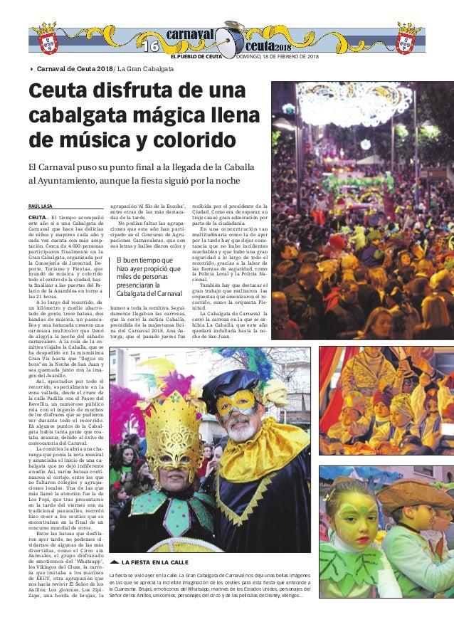 4 Carnaval de Ceuta 2018/ La Gran Cabalgata la fiesta en la calle La fiesta se vivió ayer en la calle. La Gran Cabalgata d...