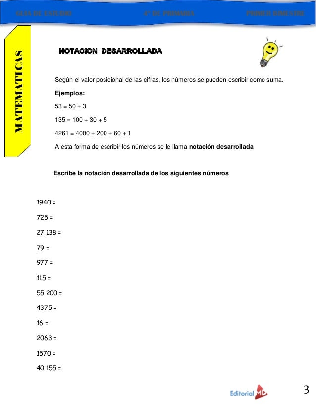 3 Según el valor posicional de las cifras, los números se pueden escribir como suma. Ejemplos: 53 = 50 + 3 135 = 100 + 30 ...