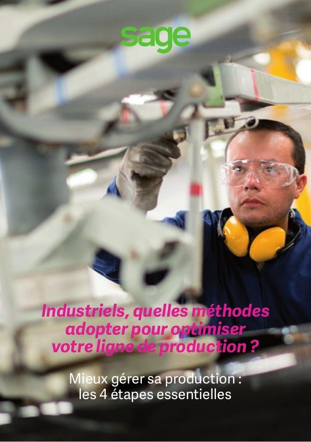 Industriels, quelles méthodes adopter pour optimiser votre ligne de production ? Mieux gérer sa production : les 4 étapes ...