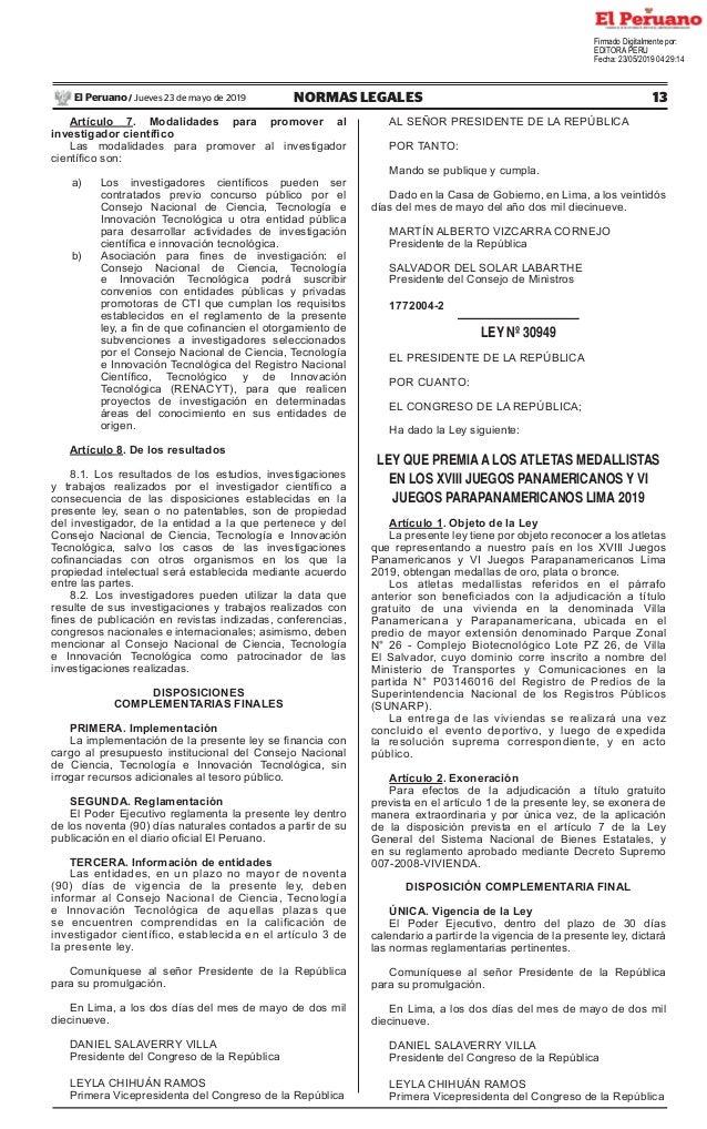 13NORMAS LEGALESJueves 23 de mayo de 2019El Peruano / Artículo 7. Modalidades para promover al investigador científico Las...