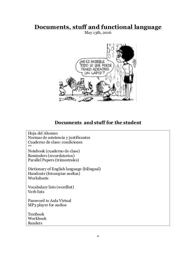 Documents, stuff and functional language May 13th, 2016 Documents and stuff for the student Hoja del Alumno Normas de asis...