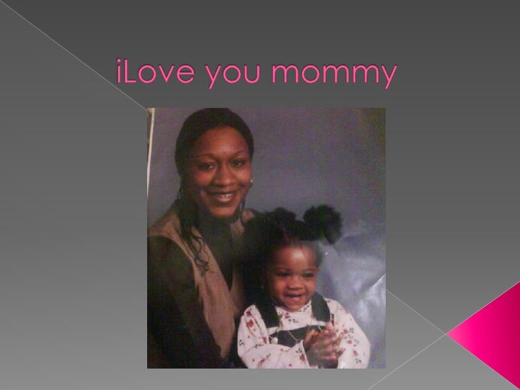 iLove you mommy<br />