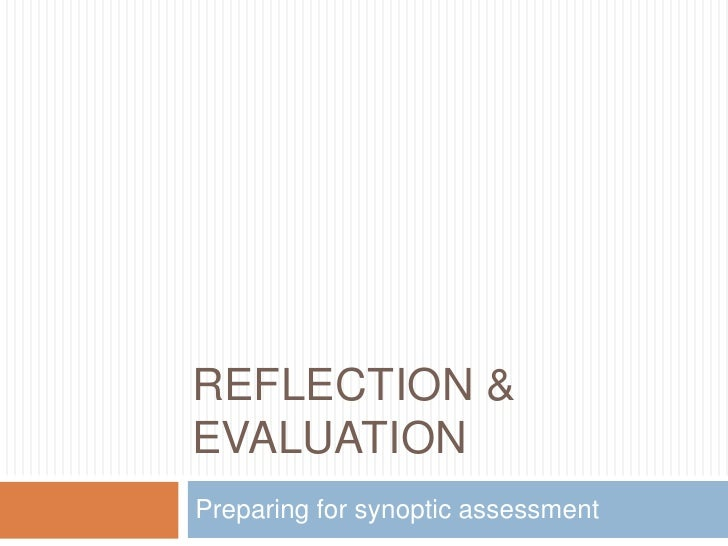 Reflection & evaluation<br />Preparing for synoptic assessment<br />