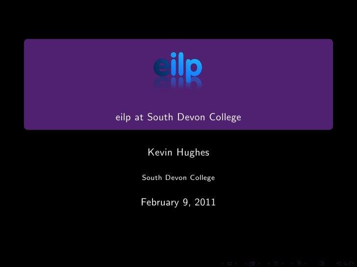 eilp at South Devon College      Kevin Hughes     South Devon College     February 9, 2011