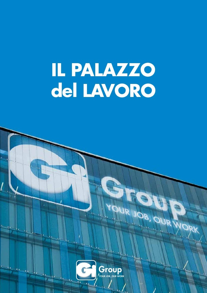 IL PALAZZO del LAVORO         Group     YOUR JOB, OUR WORK