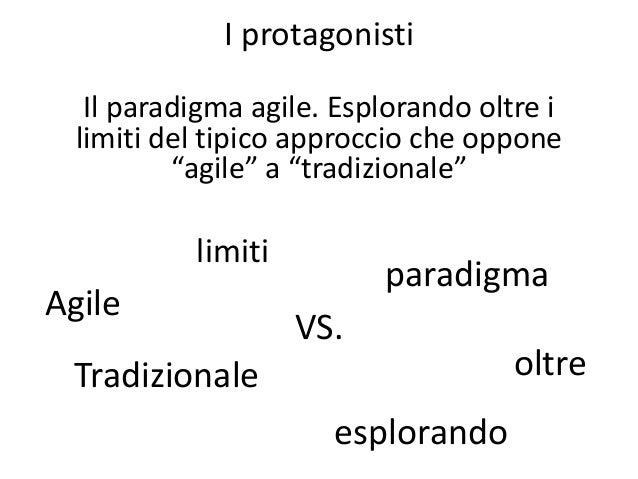 """Il paradigma agile. esplorando oltre i limiti del tipico approccio che oppone """"agile"""" a """"tradizionale"""" - IAD 2015 Brescia Slide 3"""