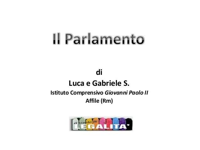 di Luca e Gabriele S. Istituto Comprensivo Giovanni Paolo II Affile (Rm)