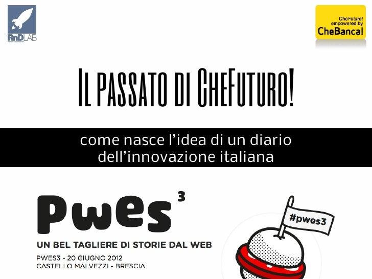 Il passato di CheFuturo!come nasce l'idea di un diario  dell'innovazione italiana