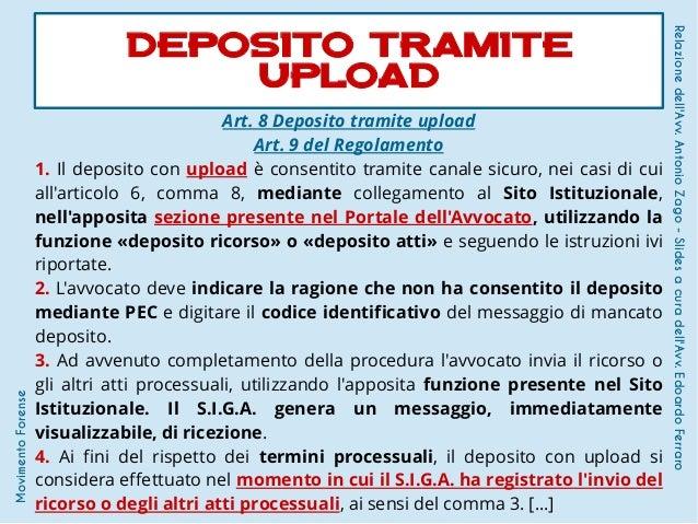 Art. 8 Deposito tramite upload Art. 9 del Regolamento 1. Il deposito con upload è consentito tramite canale sicuro, nei ca...