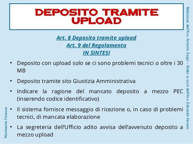 Art. 8 Deposito tramite upload Art. 9 del Regolamento IN SINTESI ● Deposito con upload solo se ci sono problemi tecnici o ...