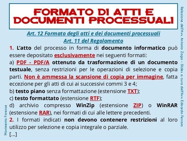 Art. 12 Formato degli atti e dei documenti processuali Art. 11 del Regolamento 1. L'atto del processo in forma di document...