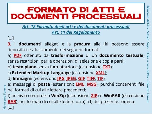 Art. 12 Formato degli atti e dei documenti processuali Art. 11 del Regolamento [...] 3. I documenti allegati e la procura ...