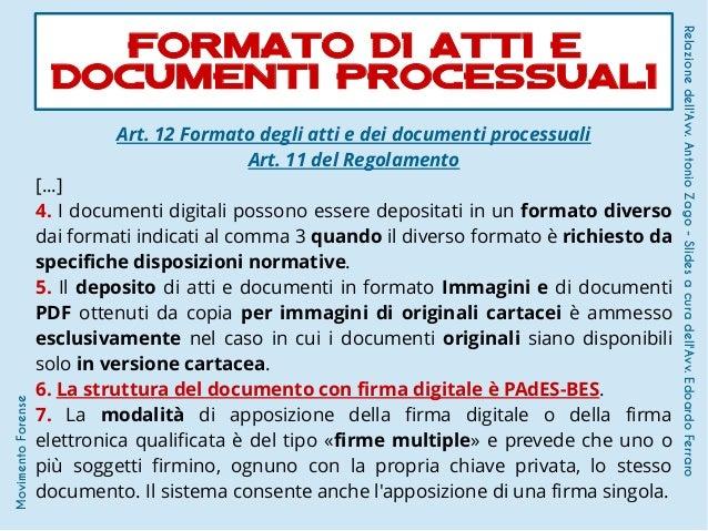 Art. 12 Formato degli atti e dei documenti processuali Art. 11 del Regolamento [...] 4. I documenti digitali possono esser...
