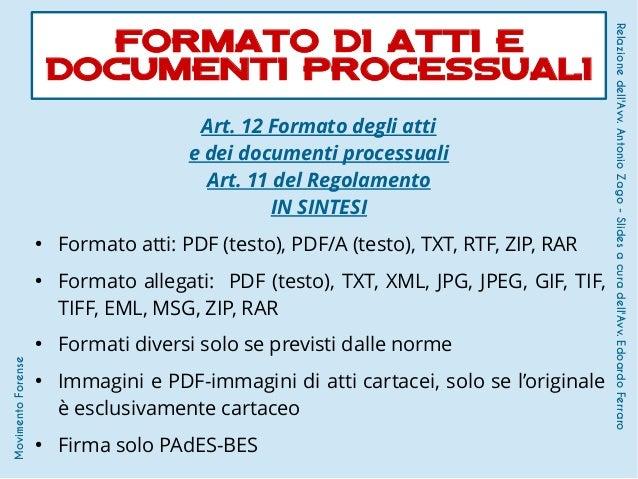 Art. 12 Formato degli atti e dei documenti processuali Art. 11 del Regolamento IN SINTESI ● Formato atti: PDF (testo), PDF...