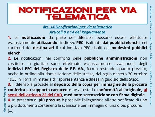 Art. 14 Notificazioni per via telematica Articoli 8 e 14 del Regolamento 1. Le notificazioni da parte dei difensori posson...