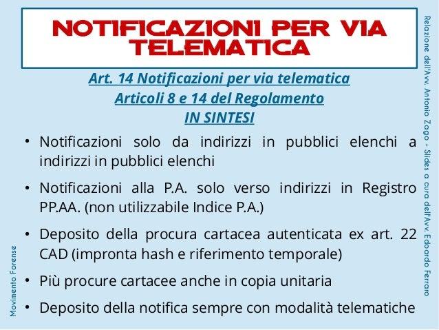 Art. 14 Notificazioni per via telematica Articoli 8 e 14 del Regolamento IN SINTESI ● Notificazioni solo da indirizzi in p...