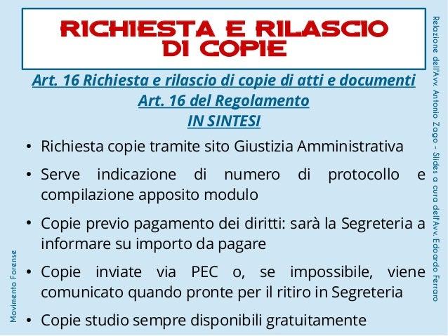 Art. 16 Richiesta e rilascio di copie di atti e documenti Art. 16 del Regolamento IN SINTESI ● Richiesta copie tramite sit...