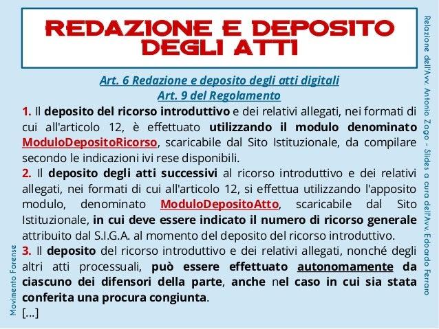 Art. 6 Redazione e deposito degli atti digitali Art. 9 del Regolamento 1. Il deposito del ricorso introduttivo e dei relat...