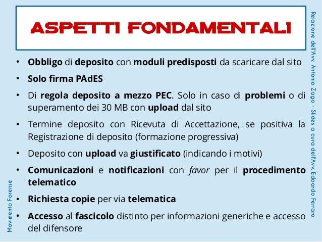 ● Obbligo di deposito con moduli predisposti da scaricare dal sito ● Solo firma PAdES ● Di regola deposito a mezzo PEC. So...