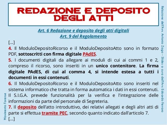 Art. 6 Redazione e deposito degli atti digitali Art. 9 del Regolamento [...] 4. Il ModuloDepositoRicorso e il ModuloDeposi...