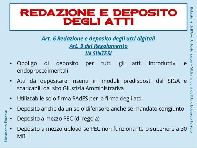 Art. 6 Redazione e deposito degli atti digitali Art. 9 del Regolamento IN SINTESI ● Obbligo di deposito per tutti gli atti...