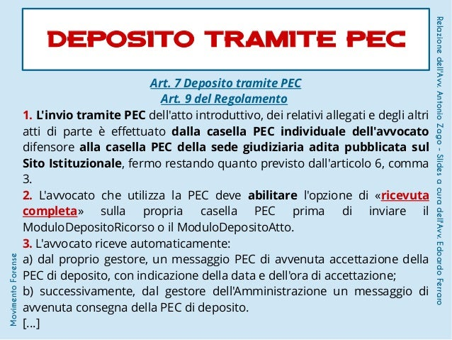 Art. 7 Deposito tramite PEC Art. 9 del Regolamento 1. L'invio tramite PEC dell'atto introduttivo, dei relativi allegati e ...
