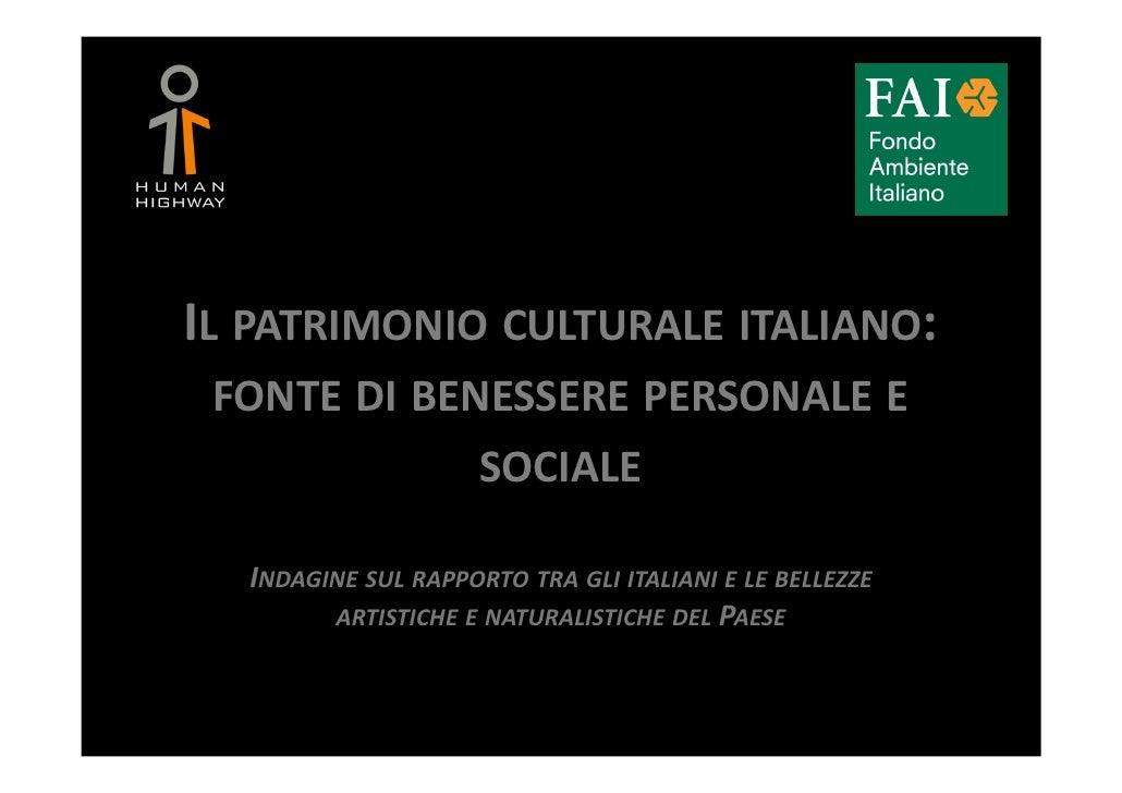 IL PATRIMONIO CULTURALE ITALIANO: FONTE DI BENESSERE PERSONALE E                     SOCIALE  INDAGINE SUL RAPPORTO TRA GL...
