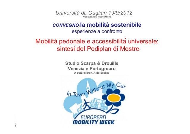 Scarpa & Drouille architettura e urbanistica Università di, Cagliari 19/9/2012 mediateca del mediterraneo CONVEGNO: la mob...