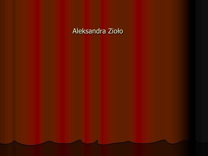 Aleksandra Zioło <br />