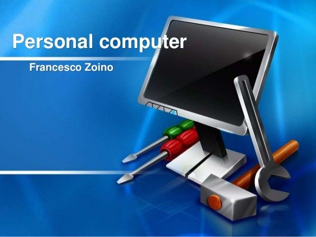 Personal computerFrancesco Zoino