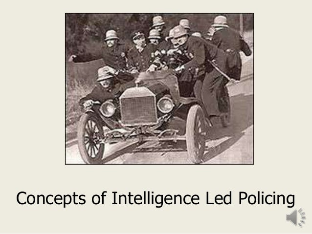 """ethics of intelligence led policing criminology essay Journal of criminal law & criminology, 96(3), 1059-1208  and problem solving, which the field has considered beneficial for many years to implement intelligence-led policing,  relate back to the question essay intelligence can be defined as """"the capability of individuals to process information to behave effectively within the."""