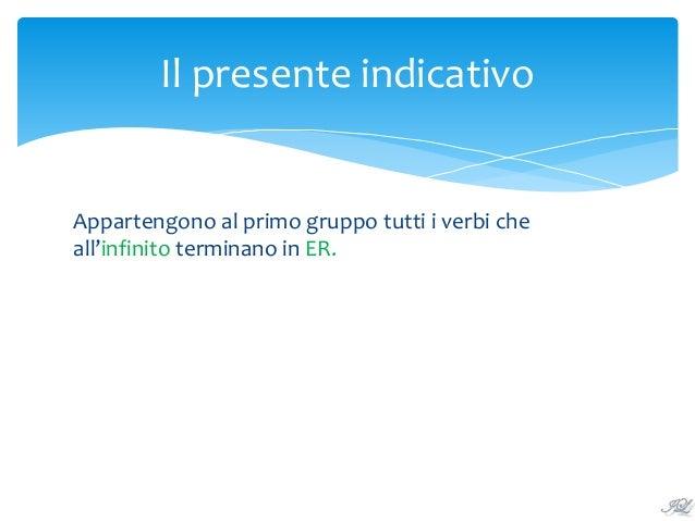 Il presente indicativo dei verbi del primo gruppo (1) Slide 2