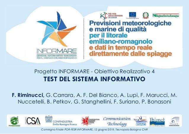 Progetto INFORMARE - Obiettivo Realizzativo 4 TEST DEL SISTEMA INFORMATIVO F. Riminucci, G. Carrara, A. F. Del Bianco, A. ...