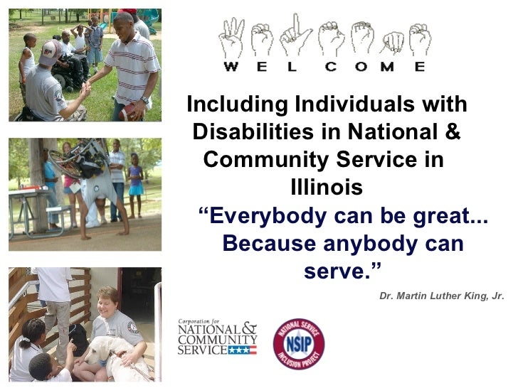""" Everybody can be great... Because anybody can serve."" Dr. Martin Luther King, Jr. Including Individuals with Disabilitie..."