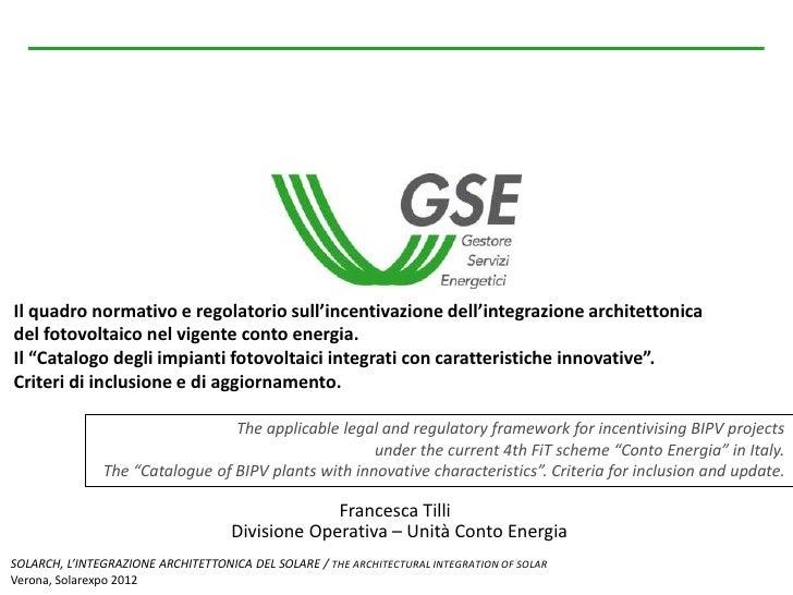 Il quadro normativo e regolatorio sull'incentivazione dell'integrazione architettonicadel fotovoltaico nel vigente conto e...