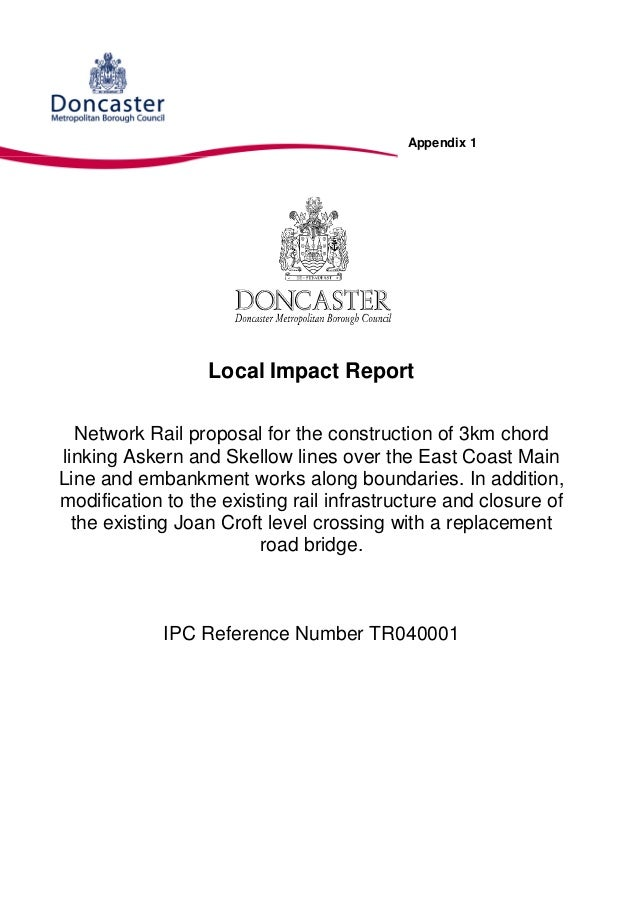 Appendix 1                  Local Impact Report   Network Rail proposal for the construction of 3km chordlinking Askern an...