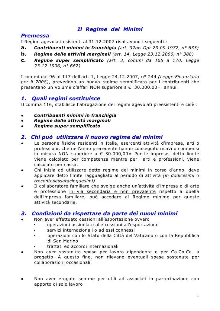 Il Regime dei Minimi Premessa I Regimi agevolati esistenti al 31.12.2007 risultavano i seguenti : a.    Contribuenti minim...
