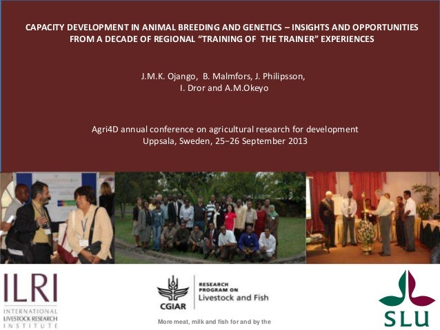 "CAPACITY DEVELOPMENT IN ANIMAL BREEDING AND GENETICS – INSIGHTS AND OPPORTUNITIES FROM A DECADE OF REGIONAL ""TRAINING OF T..."