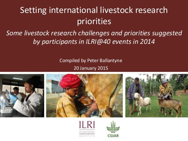 Setting international livestock research priorities Some livestock research challenges and priorities suggested by partici...