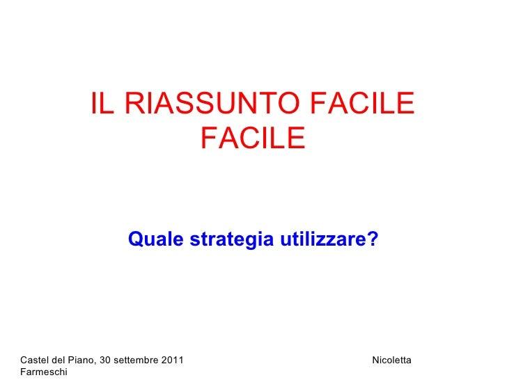 IL RIASSUNTO FACILE                     FACILE                      Quale strategia utilizzare?Castel del Piano, 30 settem...